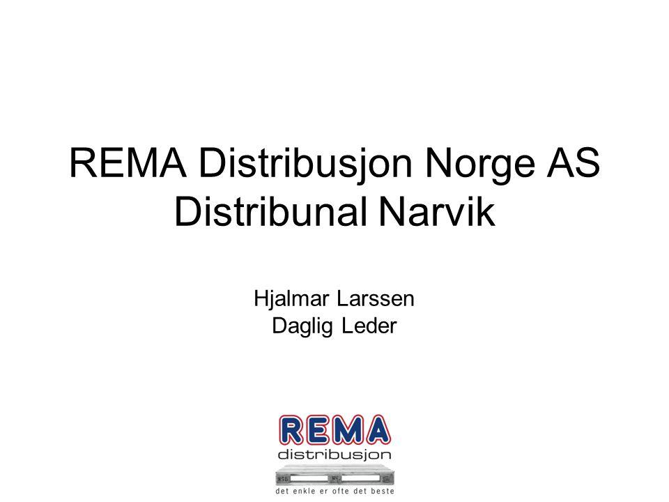 REMA Distribusjon Norge AS Distribunal Narvik Hjalmar Larssen Daglig Leder.