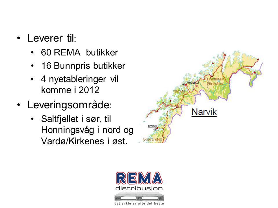 .. Leverer til : 60 REMA butikker 16 Bunnpris butikker 4 nyetableringer vil komme i 2012 Leveringsområde : Saltfjellet i sør, til Honningsvåg i nord o