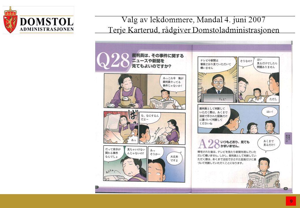 9 Valg av lekdommere, Mandal 4. juni 2007 Terje Karterud, rådgiver Domstoladministrasjonen