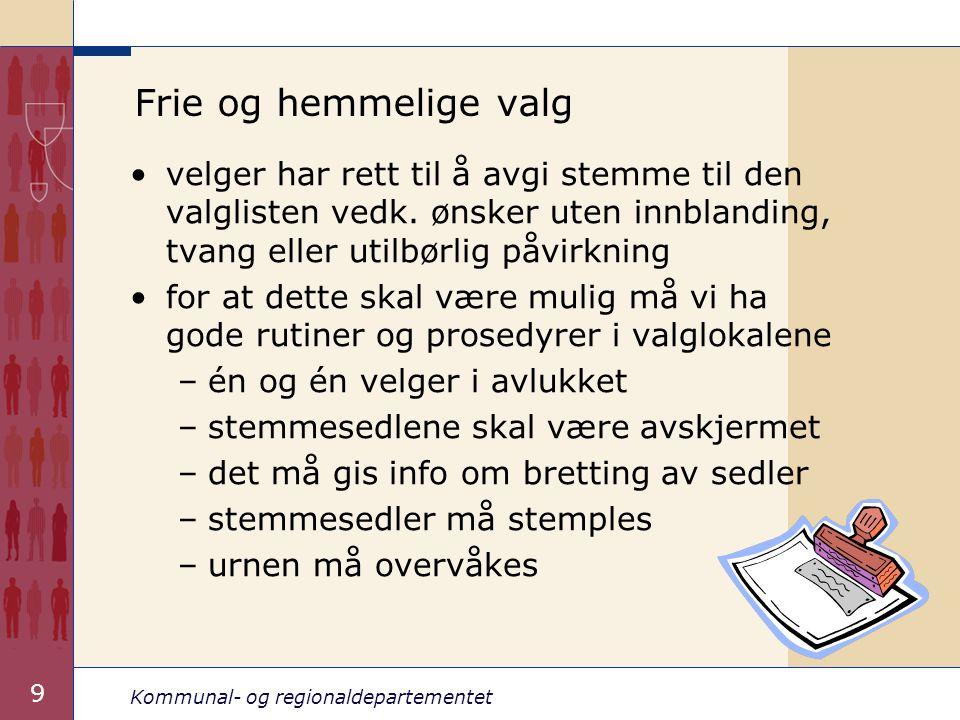 Kommunal- og regionaldepartementet 10 Frie og hemmelige valg forts.