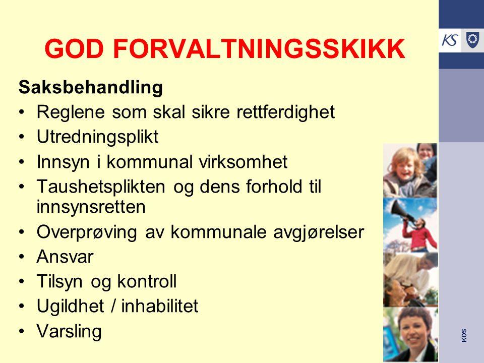 KOS GOD FORVALTNINGSSKIKK Kommunestyrets myndighet De kommunale organer Delegering av myndighet