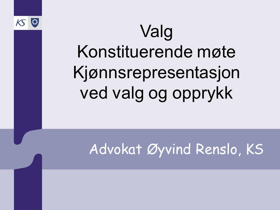 Advokat Øyvind Renslo, KS Valg Konstituerende møte Kjønnsrepresentasjon ved valg og opprykk