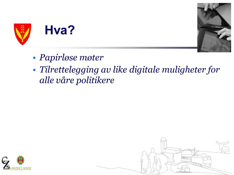 Papirløse møter Tilrettelegging av like digitale muligheter for alle våre politikere Hva