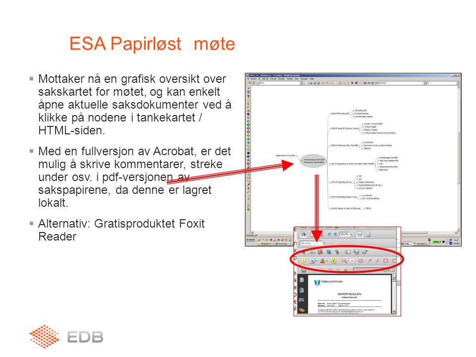 ESA Papirløst møte  Mottaker nå en grafisk oversikt over sakskartet for møtet, og kan enkelt åpne aktuelle saksdokumenter ved å klikke på nodene i ta