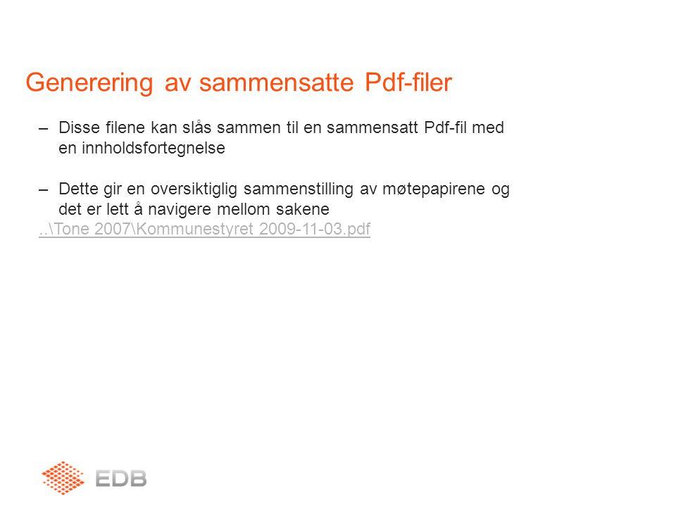 Generering av sammensatte Pdf-filer –Disse filene kan slås sammen til en sammensatt Pdf-fil med en innholdsfortegnelse –Dette gir en oversiktiglig sam