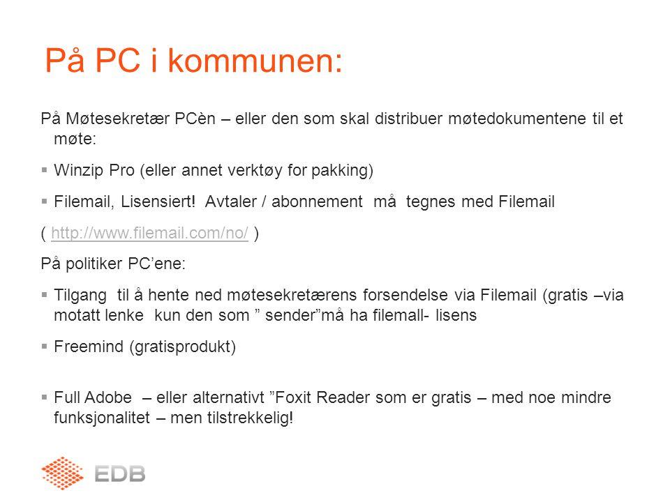 På PC i kommunen: På Møtesekretær PCèn – eller den som skal distribuer møtedokumentene til et møte:  Winzip Pro (eller annet verktøy for pakking)  F