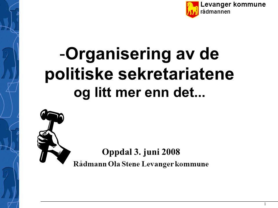 Levanger kommune rådmannen 1 -Organisering av de politiske sekretariatene og litt mer enn det...