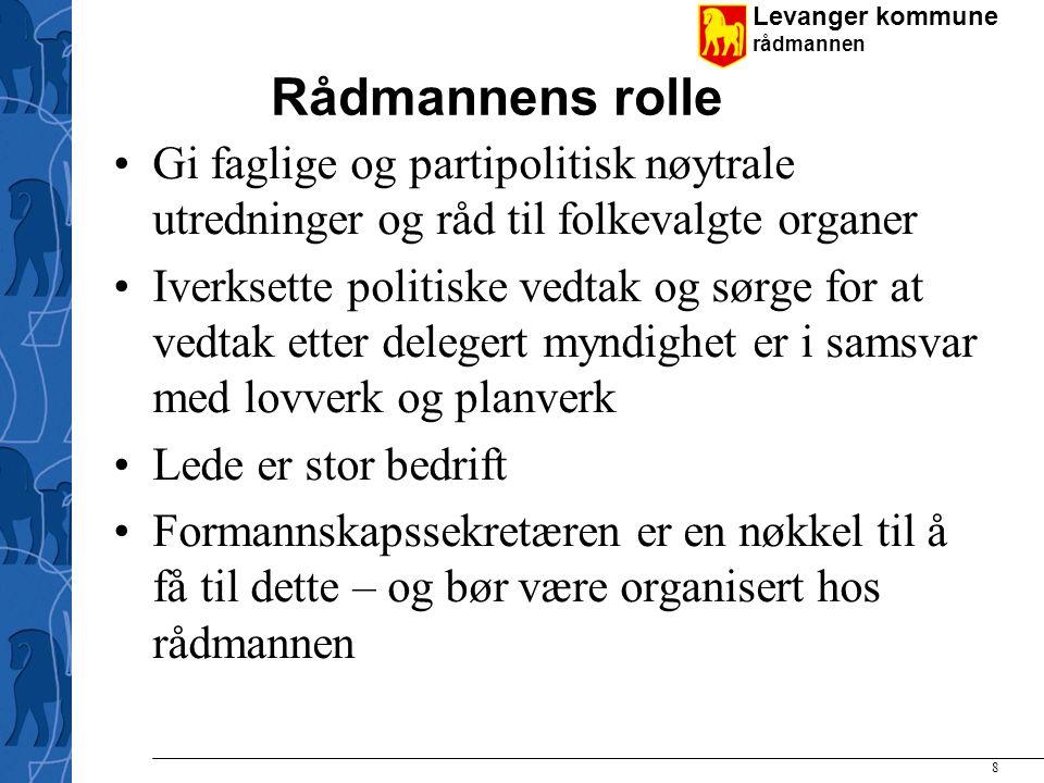 Levanger kommune rådmannen 9 Hva er administrasjon og hva er politikk.