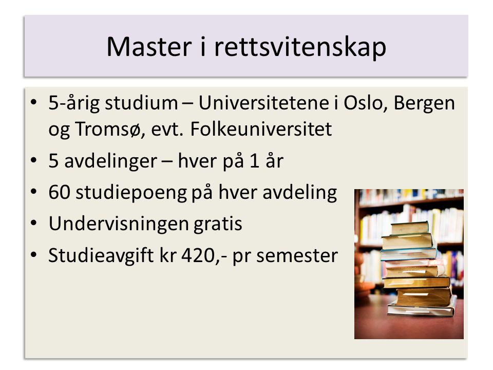 5-årig studium – Universitetene i Oslo, Bergen og Tromsø, evt. Folkeuniversitet 5 avdelinger – hver på 1 år 60 studiepoeng på hver avdeling Undervisni