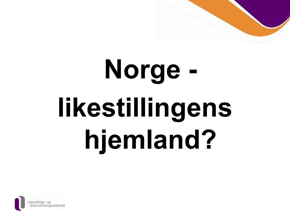 Norge - likestillingens hjemland?