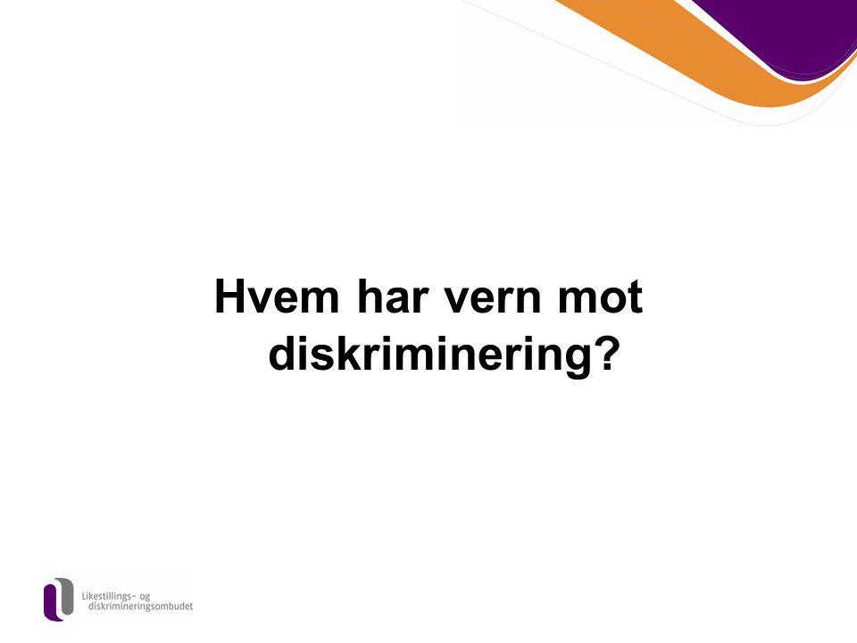 Hvem har vern mot diskriminering?