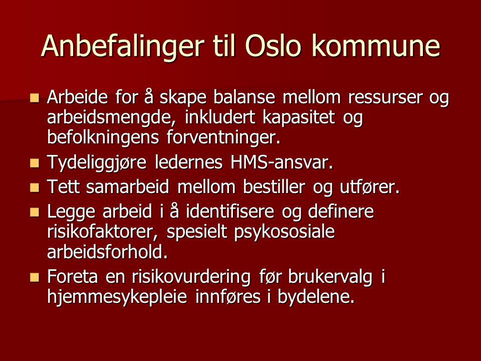 Anbefalinger til Oslo kommune Arbeide for å skape balanse mellom ressurser og arbeidsmengde, inkludert kapasitet og befolkningens forventninger. Arbei