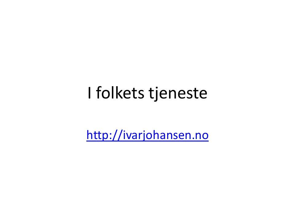 I folkets tjeneste http://ivarjohansen.no