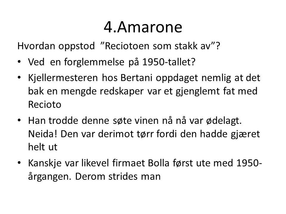 4.Amarone Hvordan oppstod Reciotoen som stakk av .