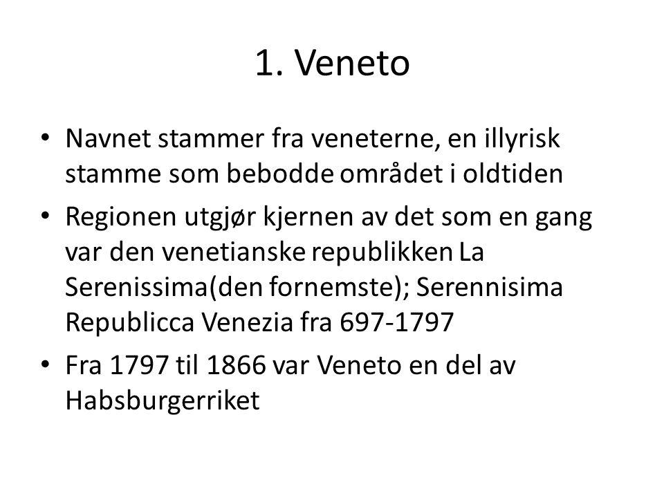 1. Veneto Navnet stammer fra veneterne, en illyrisk stamme som bebodde området i oldtiden Regionen utgjør kjernen av det som en gang var den venetians