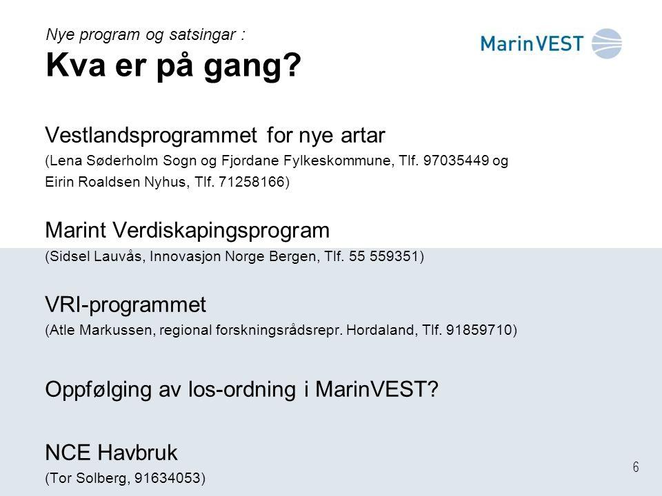 6 Vestlandsprogrammet for nye artar (Lena Søderholm Sogn og Fjordane Fylkeskommune, Tlf.