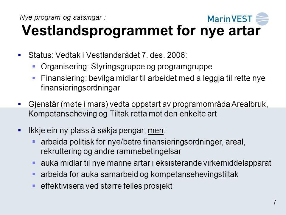 7 Nye program og satsingar : Vestlandsprogrammet for nye artar  Status: Vedtak i Vestlandsrådet 7.