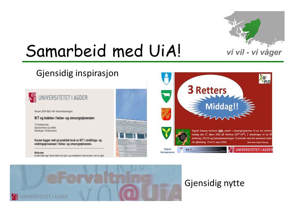 Samarbeid med UiA! Gjensidig inspirasjon Gjensidig nytte