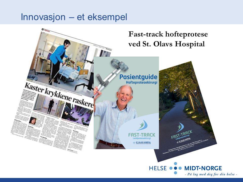 Innovasjon – et eksempel Fast-track hofteprotese ved St. Olavs Hospital