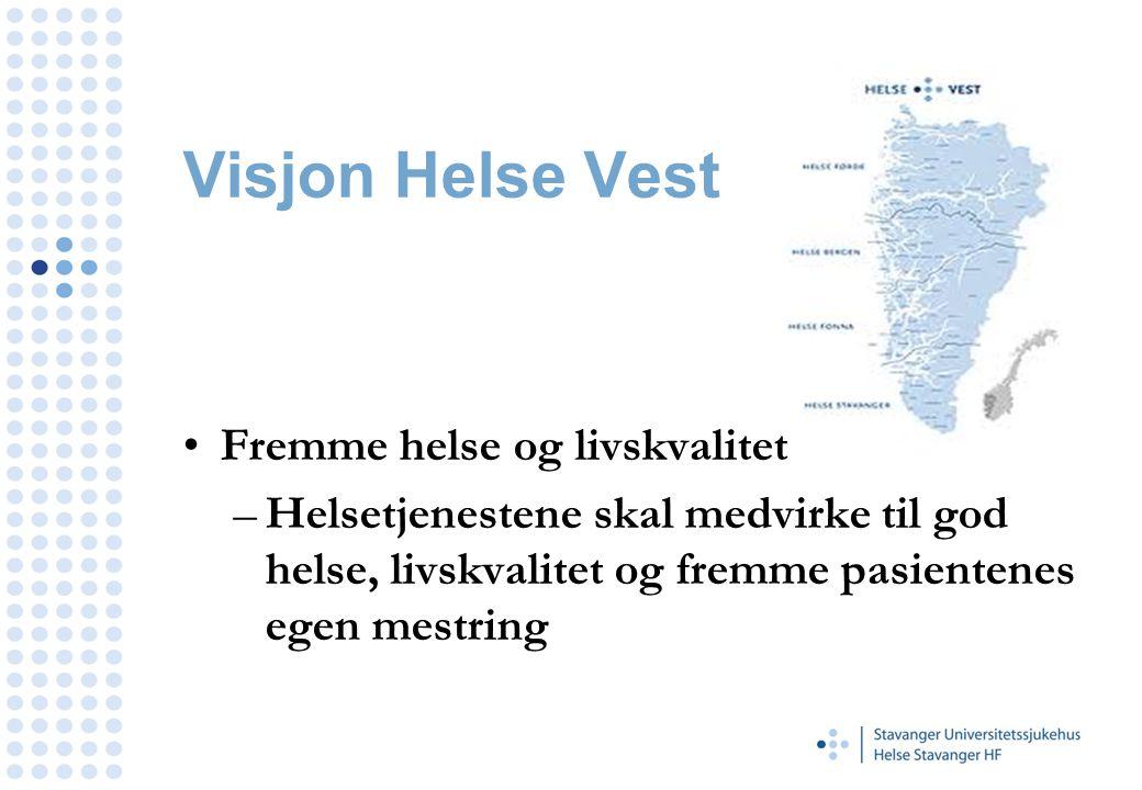 Visjon Helse Vest Fremme helse og livskvalitet –Helsetjenestene skal medvirke til god helse, livskvalitet og fremme pasientenes egen mestring