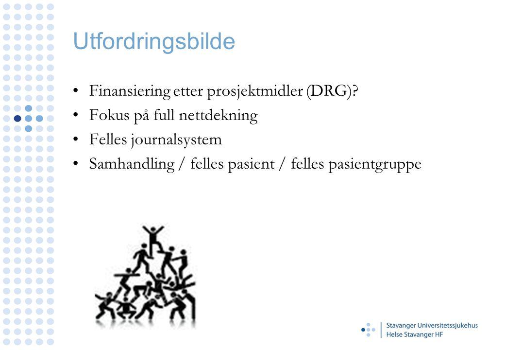Utfordringsbilde Finansiering etter prosjektmidler (DRG)? Fokus på full nettdekning Felles journalsystem Samhandling / felles pasient / felles pasient