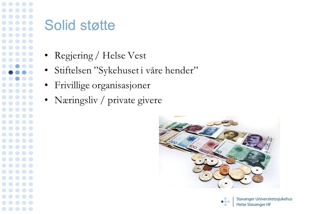 """Solid støtte Regjering / Helse Vest Stiftelsen """"Sykehuset i våre hender"""" Frivillige organisasjoner Næringsliv / private givere"""