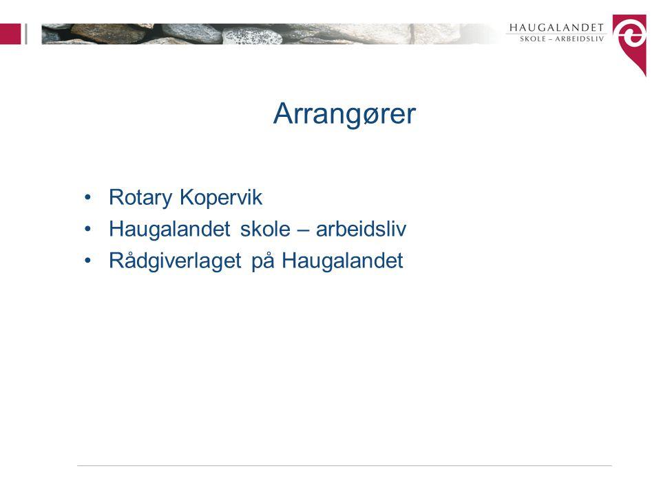 Arrangører Rotary Kopervik Haugalandet skole – arbeidsliv Rådgiverlaget på Haugalandet