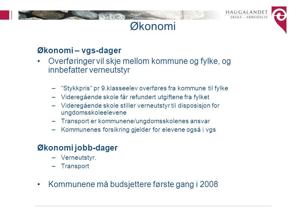 """Økonomi Økonomi – vgs-dager Overføringer vil skje mellom kommune og fylke, og innbefatter verneutstyr –""""Stykkpris"""" pr 9.klasseelev overføres fra kommu"""