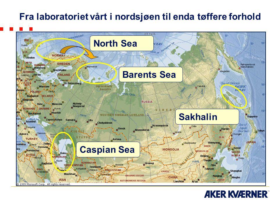 Caspian Sea Sakhalin Barents Sea North Sea Fra laboratoriet vårt i nordsjøen til enda tøffere forhold