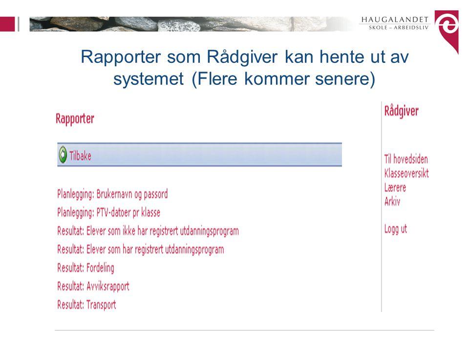 Rapporter som Rådgiver kan hente ut av systemet (Flere kommer senere)