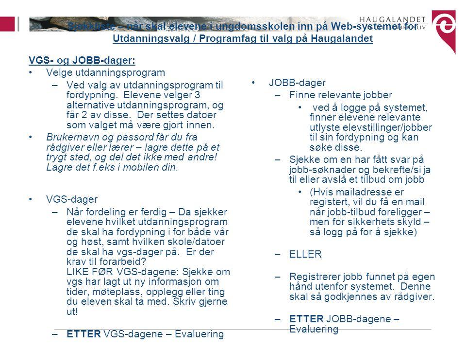 Sjekkliste – når skal elevene i ungdomsskolen inn på Web-systemet for Utdanningsvalg / Programfag til valg på Haugalandet VGS- og JOBB-dager: Velge ut