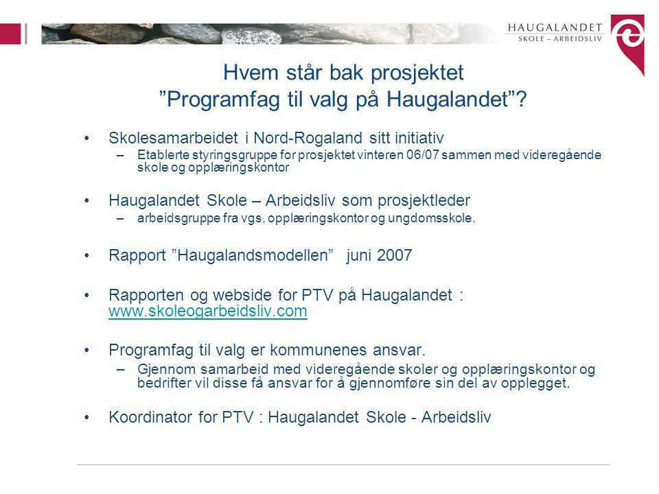 """Hvem står bak prosjektet """"Programfag til valg på Haugalandet""""? Skolesamarbeidet i Nord-Rogaland sitt initiativ –Etablerte styringsgruppe for prosjekte"""