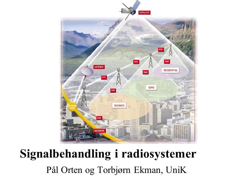 Signalbehandling i radiosystemer Pål Orten og Torbjørn Ekman, UniK