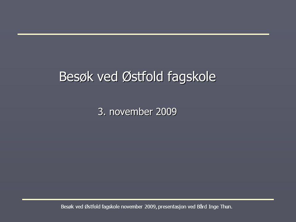 Besøk ved Østfold fagskole november 2009, presentasjon ved Bård Inge Thun. Besøk ved Østfold fagskole 3. november 2009