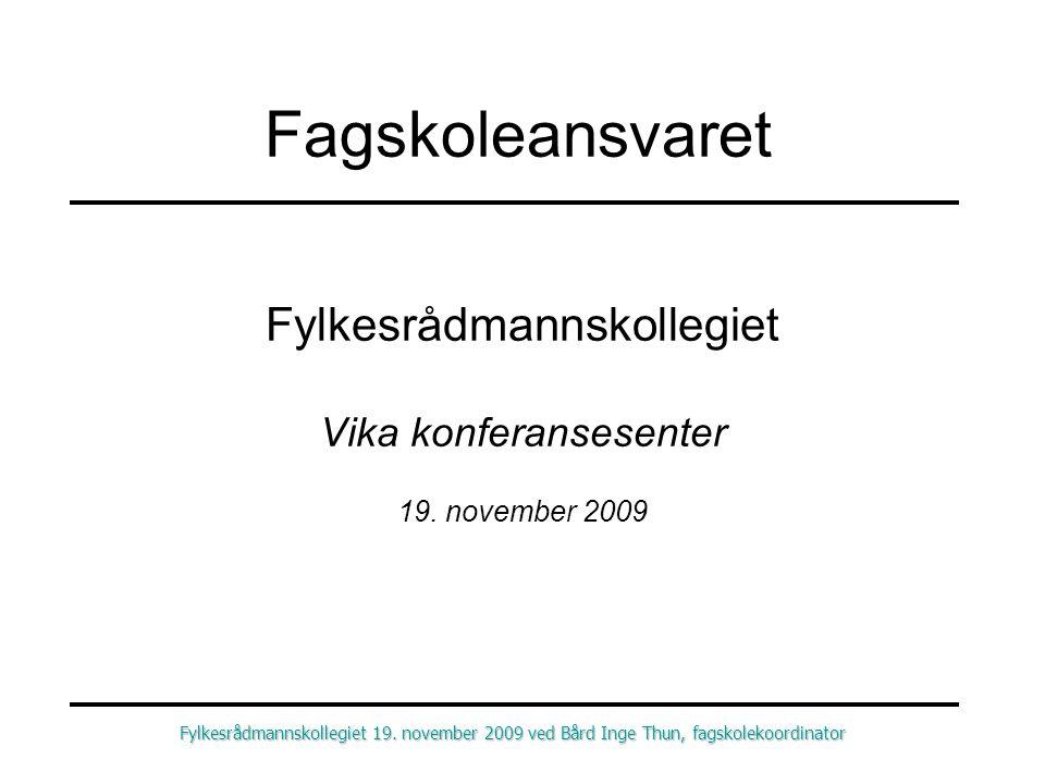 Fagskoleansvaret Fylkesrådmannskollegiet Vika konferansesenter 19.