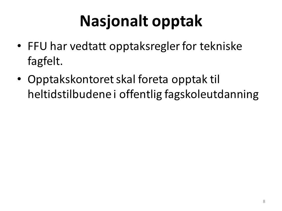 8 Nasjonalt opptak FFU har vedtatt opptaksregler for tekniske fagfelt. Opptakskontoret skal foreta opptak til heltidstilbudene i offentlig fagskoleutd