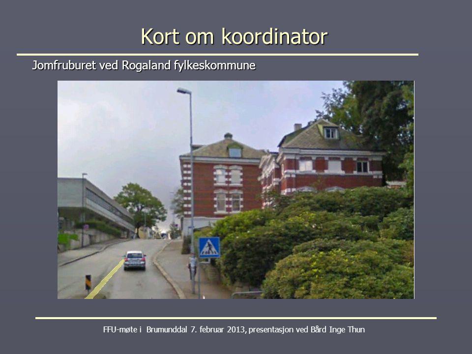 Kort om koordinator Jomfruburet ved Rogaland fylkeskommune FFU-møte i Brumunddal 7.