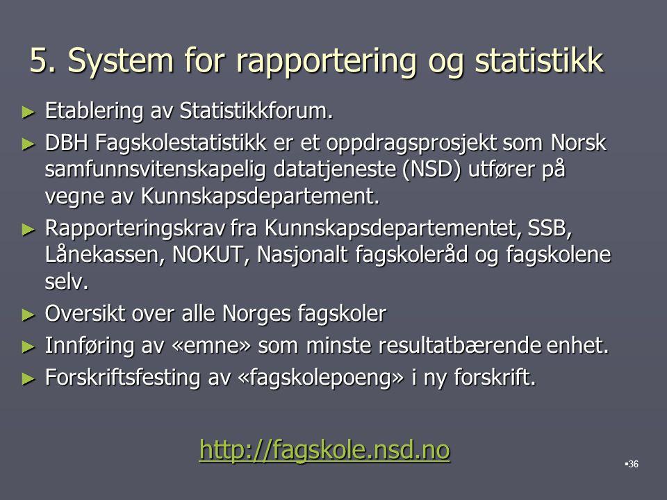 5. System for rapportering og statistikk ► Etablering av Statistikkforum.