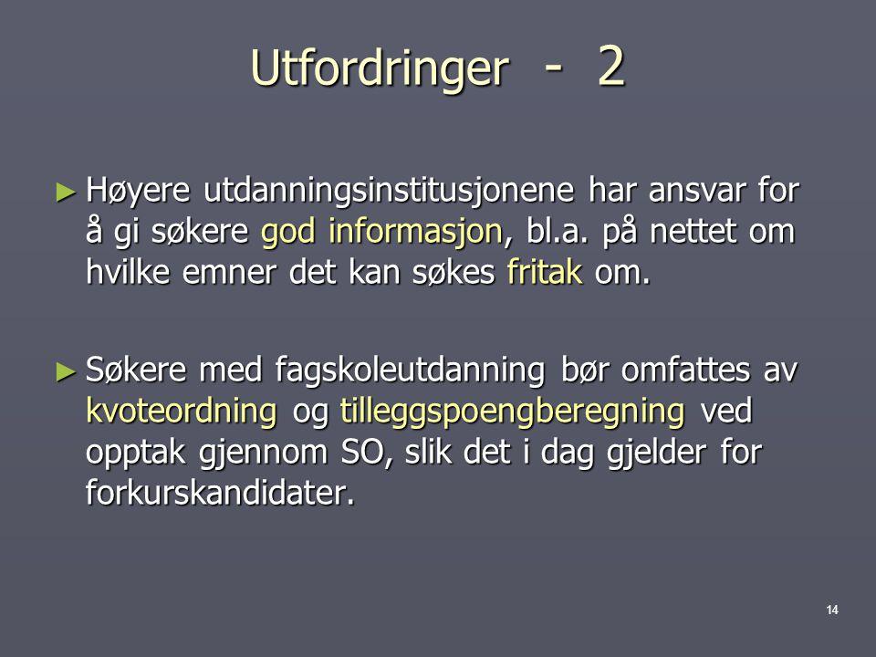 Utfordringer - 2 ► Høyere utdanningsinstitusjonene har ansvar for å gi søkere god informasjon, bl.a.