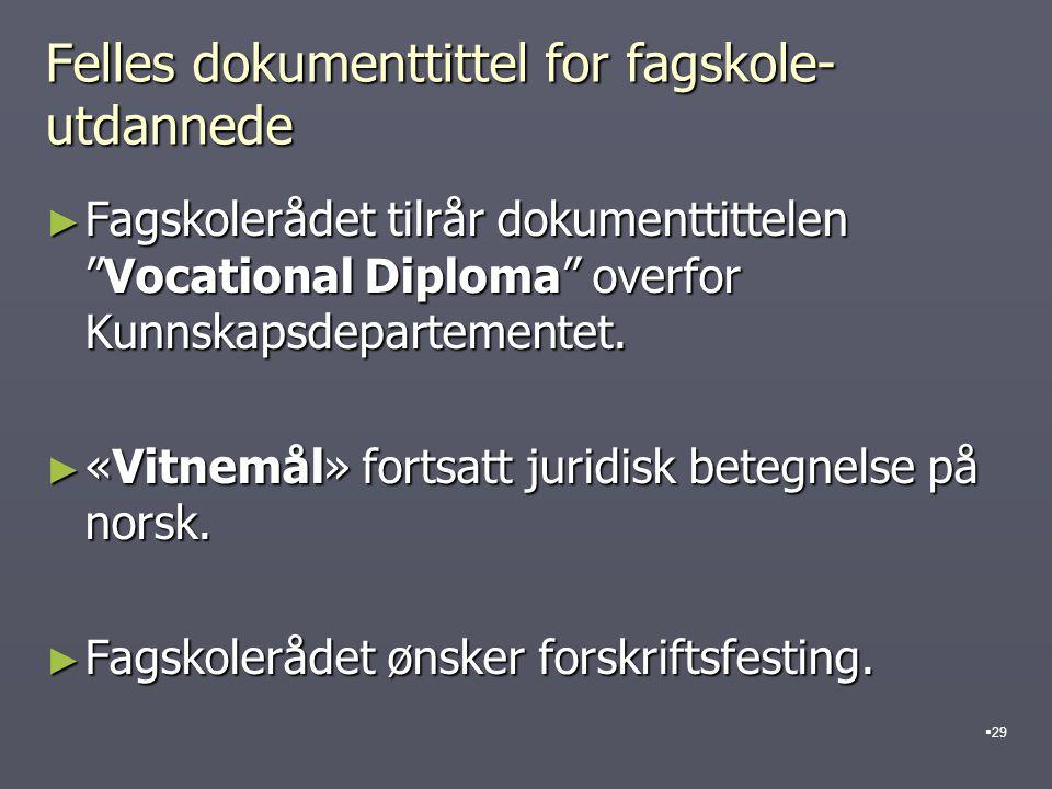 Felles dokumenttittel for fagskole- utdannede ► Fagskolerådet tilrår dokumenttittelen Vocational Diploma overfor Kunnskapsdepartementet.