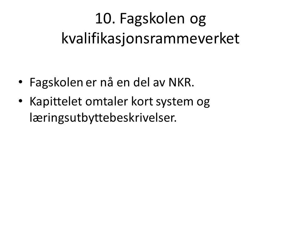 10. Fagskolen og kvalifikasjonsrammeverket Fagskolen er nå en del av NKR.
