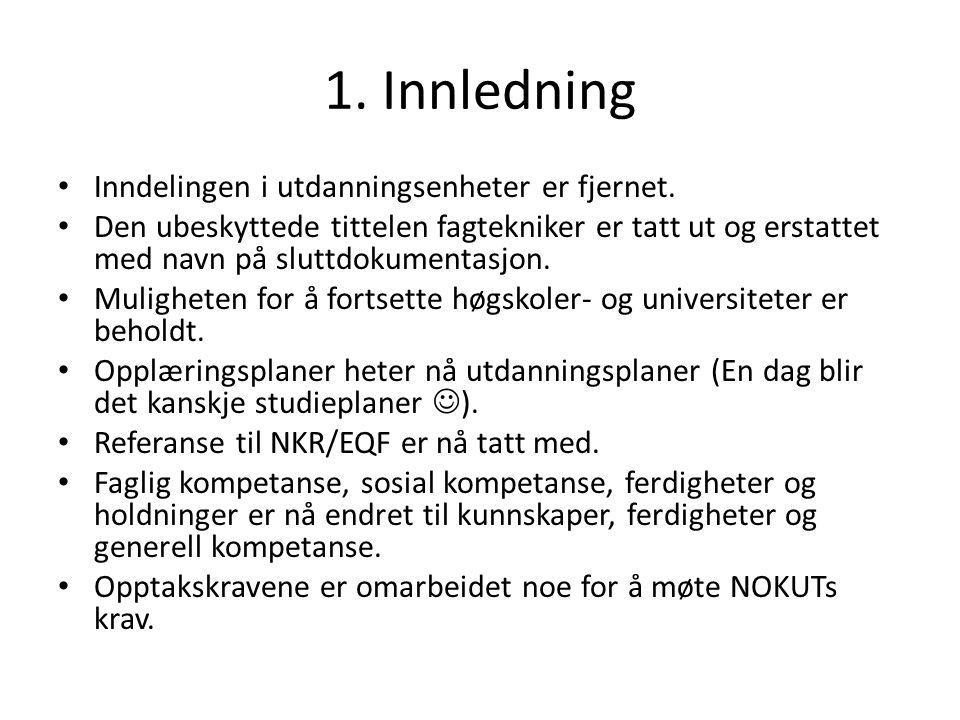 11. Begrepsdefinisjoner Oppdaterte termer slik at vi kan snakke samme språk.