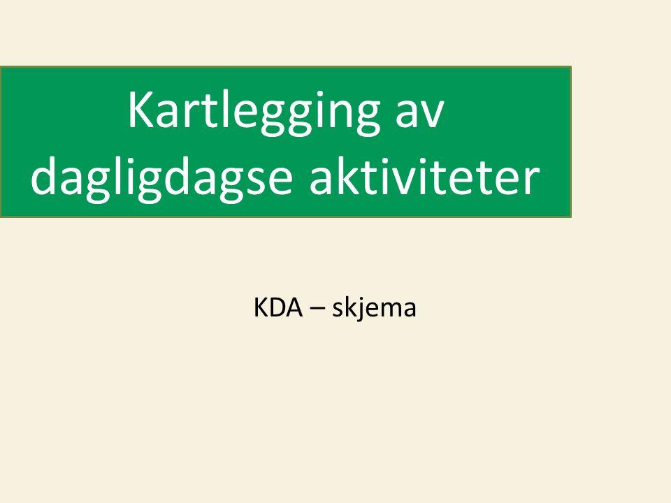 Kartlegging av dagligdagse aktiviteter KDA – skjema