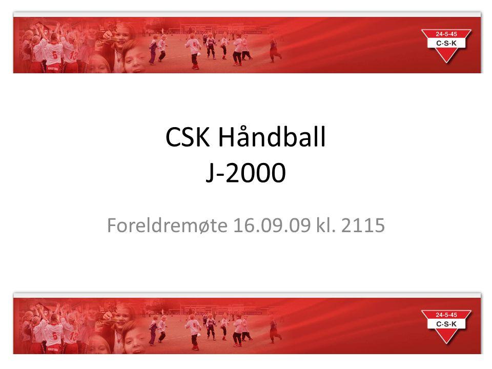 CSK Håndball J-2000 Foreldremøte 16.09.09 kl. 2115