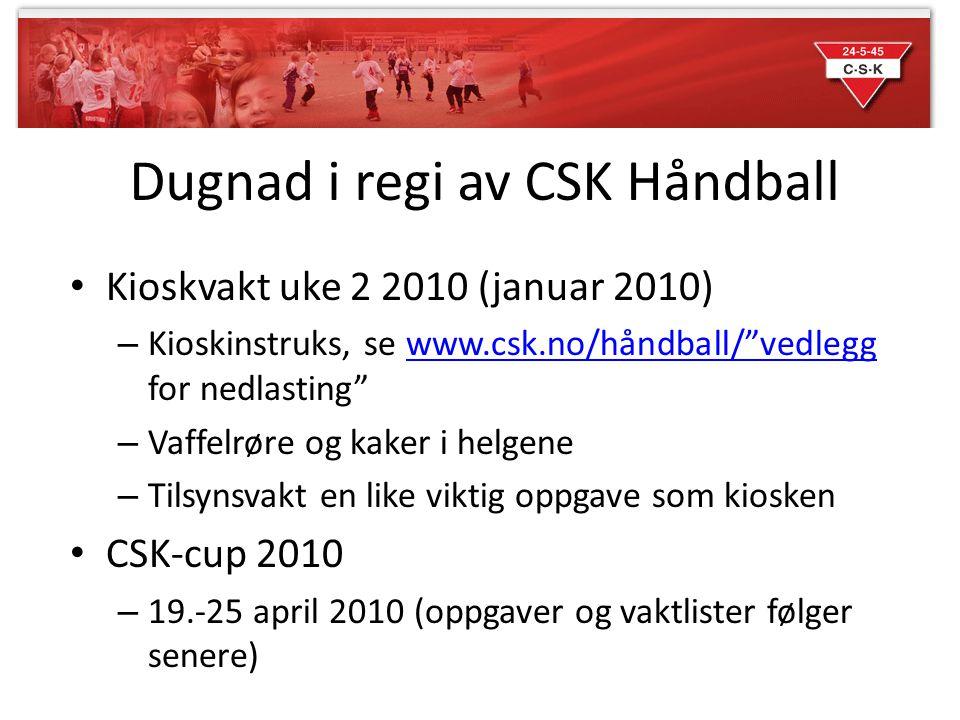 """Dugnad i regi av CSK Håndball Kioskvakt uke 2 2010 (januar 2010) – Kioskinstruks, se www.csk.no/håndball/""""vedlegg for nedlasting""""www.csk.no/håndball/"""""""