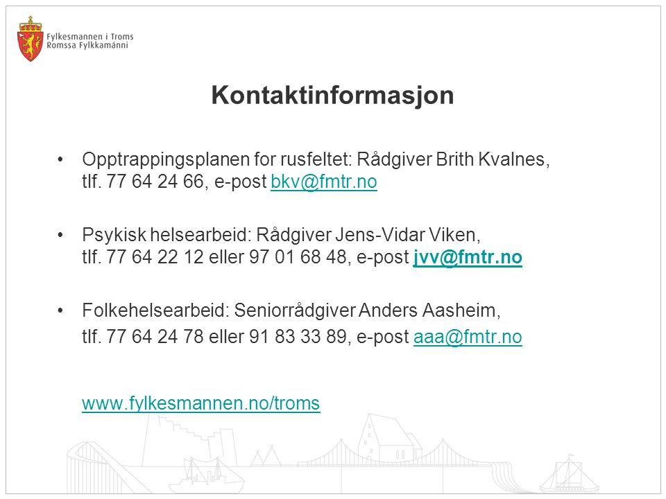 Kontaktinformasjon Opptrappingsplanen for rusfeltet: Rådgiver Brith Kvalnes, tlf.