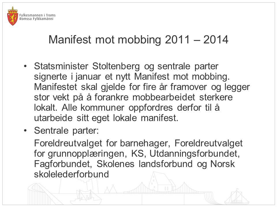Manifest mot mobbing 2011 – 2014 Statsminister Stoltenberg og sentrale parter signerte i januar et nytt Manifest mot mobbing.