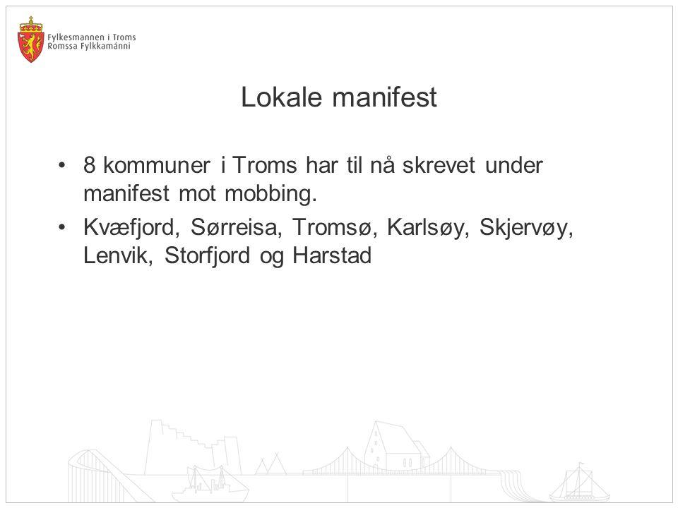 Lokale manifest 8 kommuner i Troms har til nå skrevet under manifest mot mobbing.