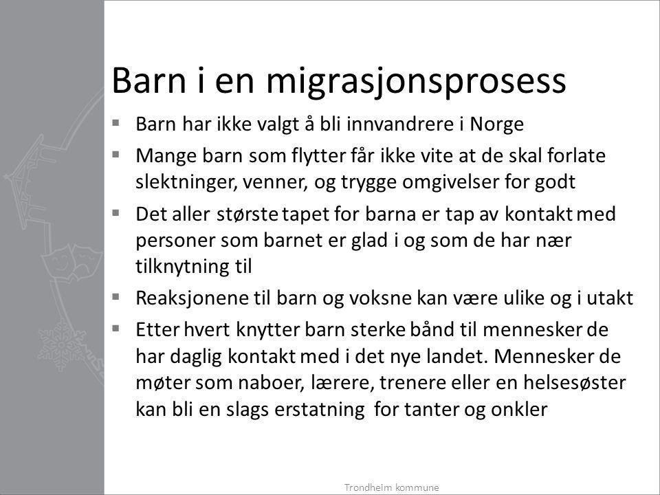 Barn i en migrasjonsprosess  Barn har ikke valgt å bli innvandrere i Norge  Mange barn som flytter får ikke vite at de skal forlate slektninger, ven