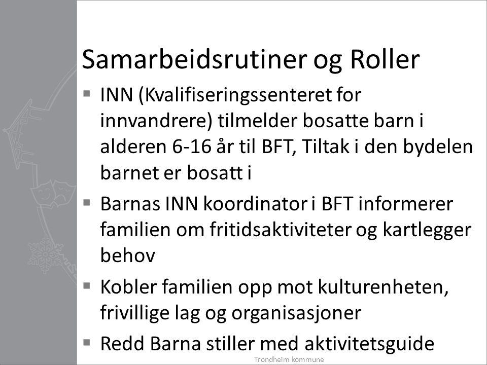 Samarbeidsrutiner og Roller  INN (Kvalifiseringssenteret for innvandrere) tilmelder bosatte barn i alderen 6-16 år til BFT, Tiltak i den bydelen barn